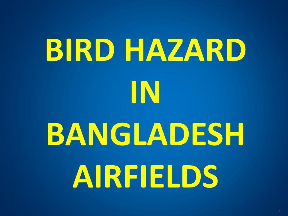 BIRD HAZARD IN BANGLADESH AIRFIELDS