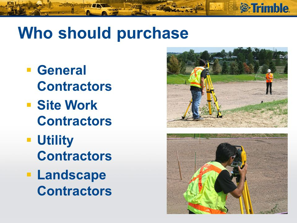 Who should purchase General Contractors Site Work Contractors