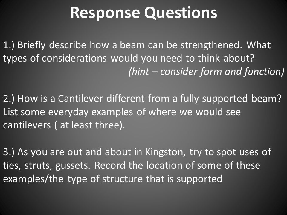Response Questions 1.) Briefly describe how a beam can be strengthened. What types of considerations would you need to think about