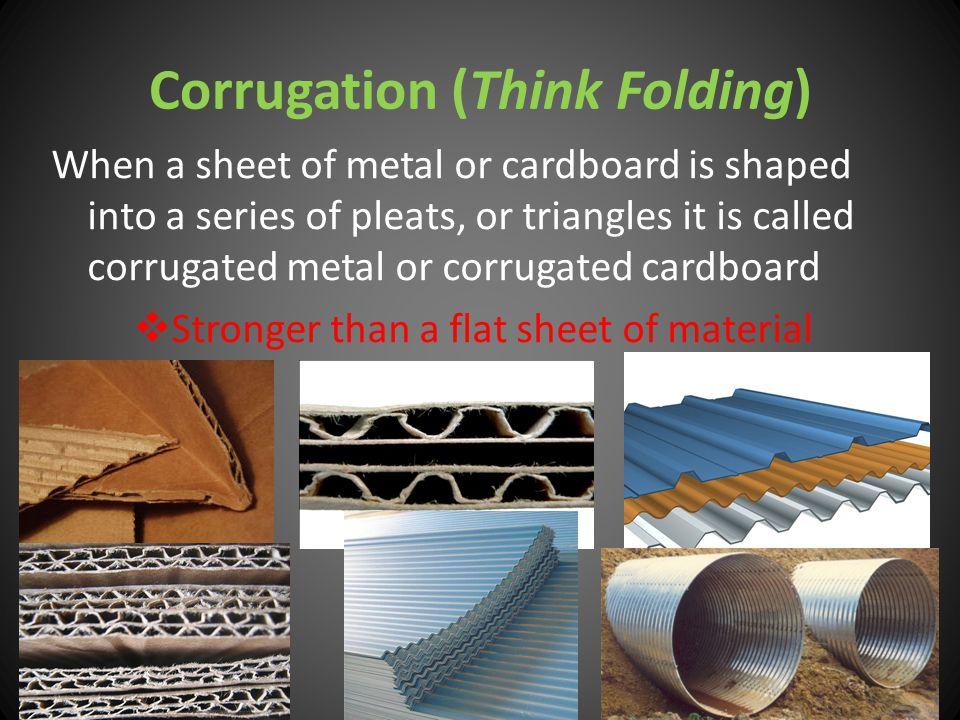 Corrugation (Think Folding)