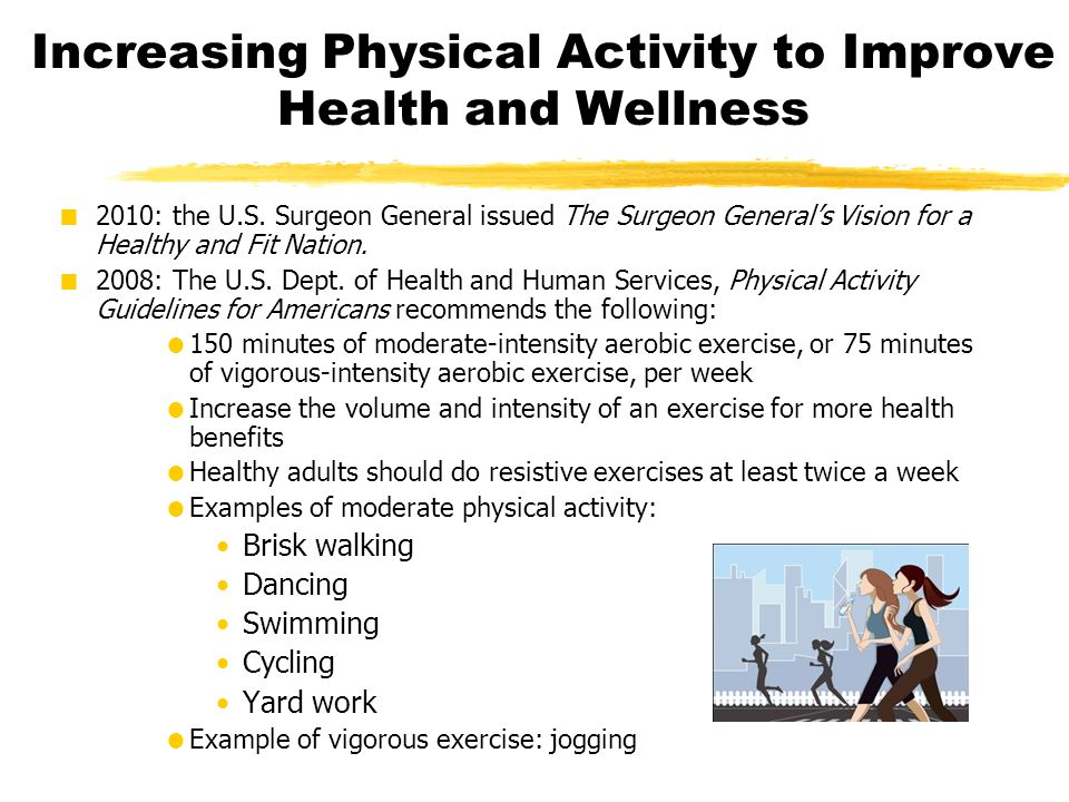 Increasing Physical Activity to Improve Health and Wellness