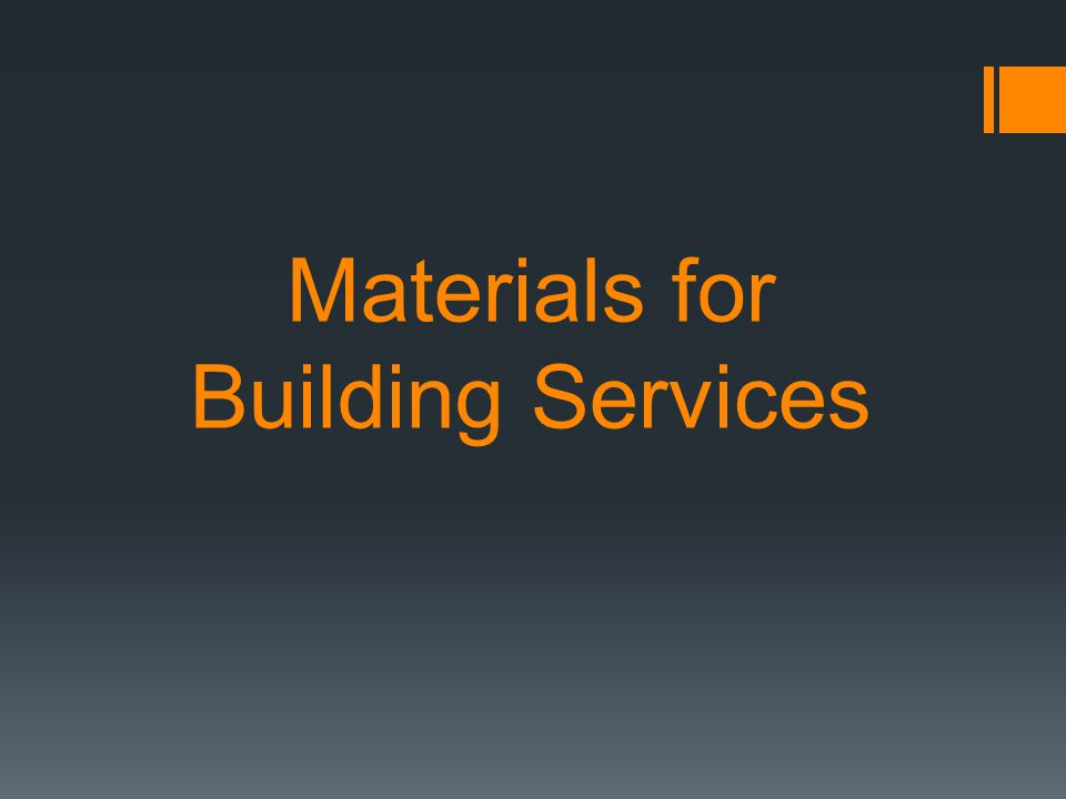 Materials for Building Services