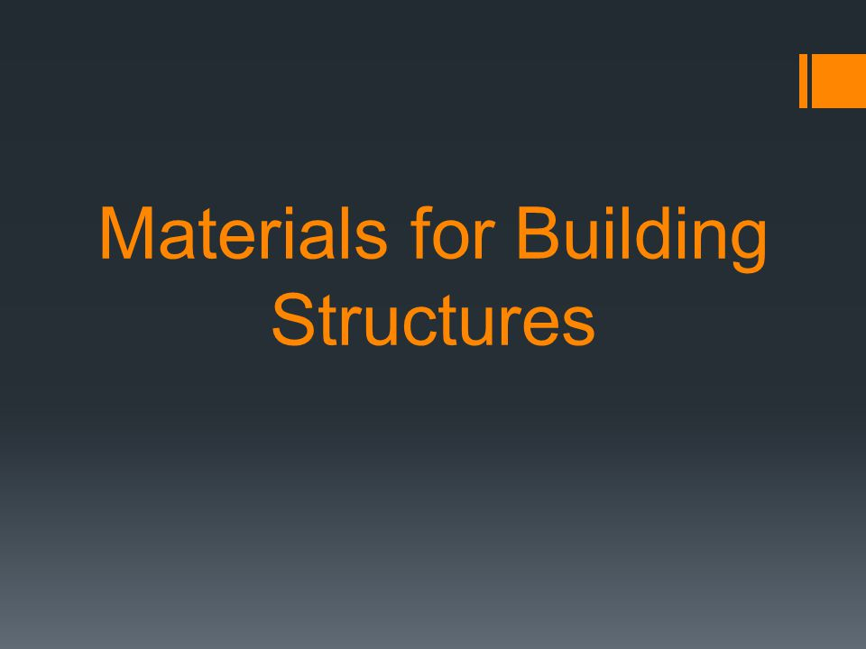 Materials for Building Structures