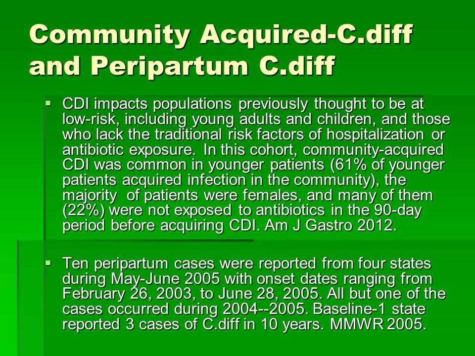 Community Acquired-C.diff and Peripartum C.diff