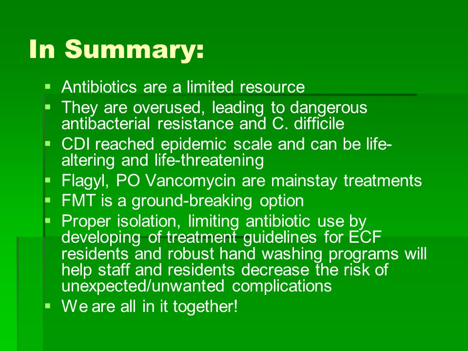 In Summary: Antibiotics are a limited resource