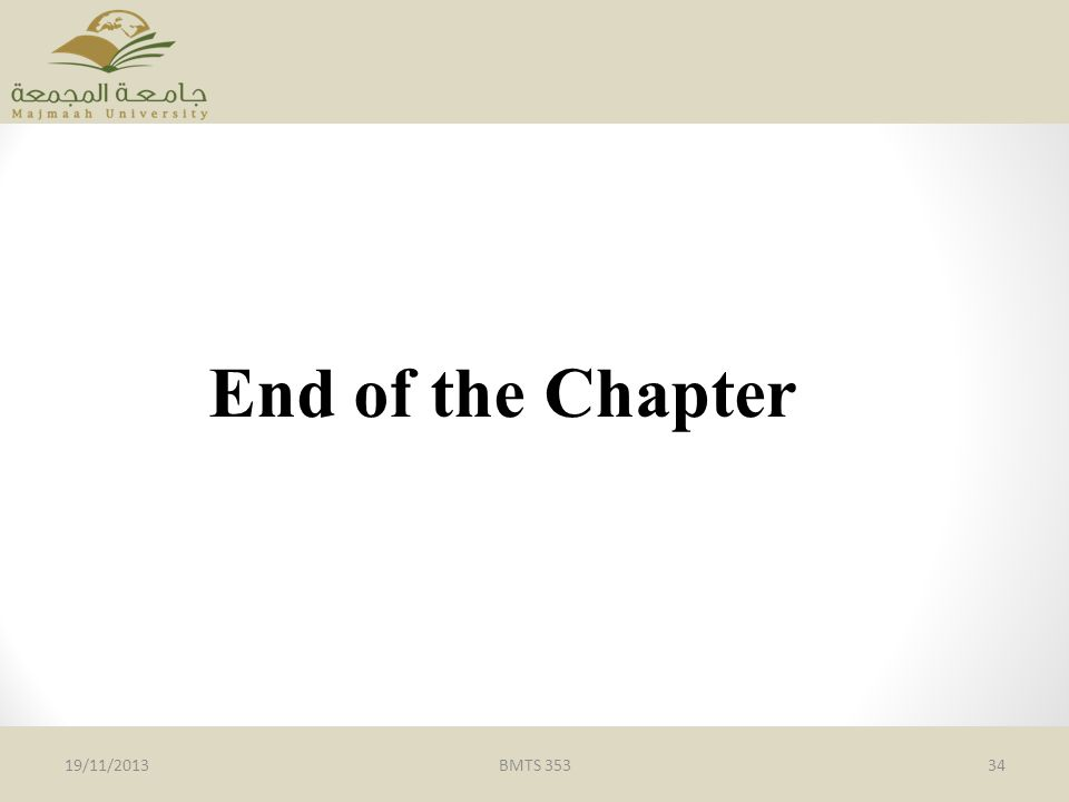 End of the Chapter 19/11/2013 BMTS 353