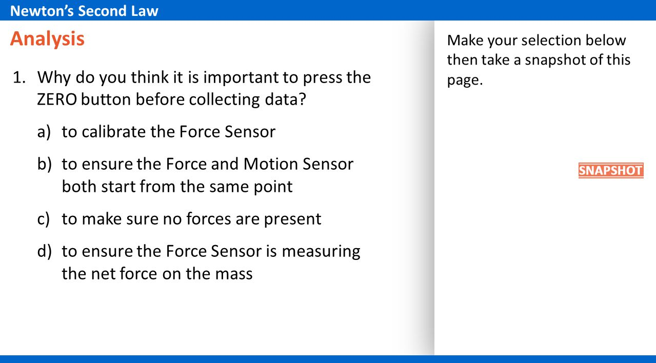 Newton's Second Law Analysis. Make your selection below then take a snapshot of this page.