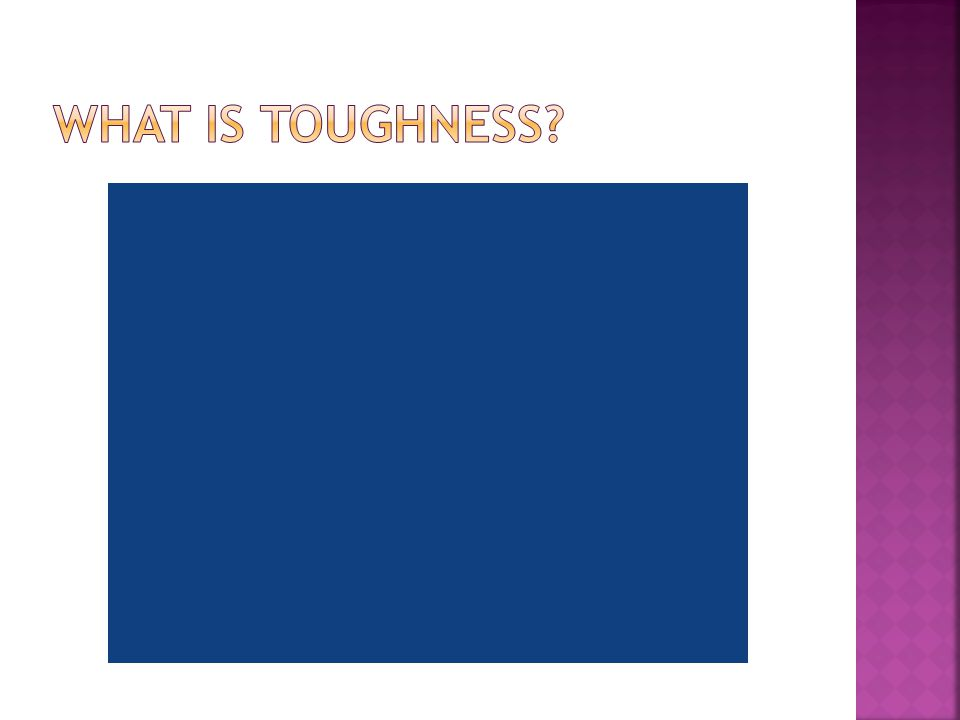 What IS Toughness