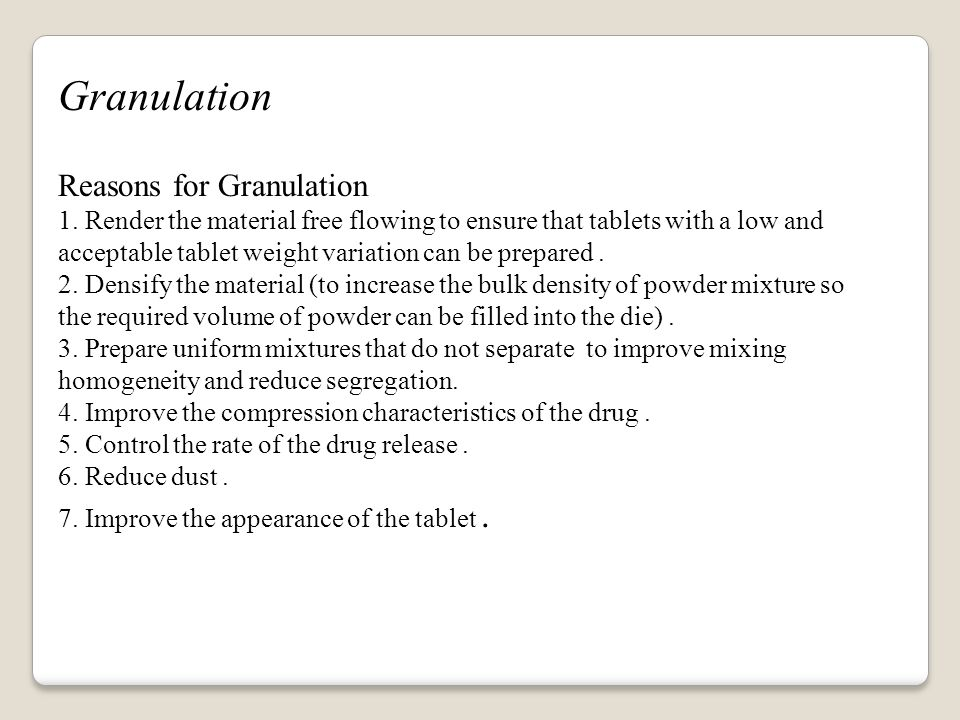 Granulation Reasons for Granulation