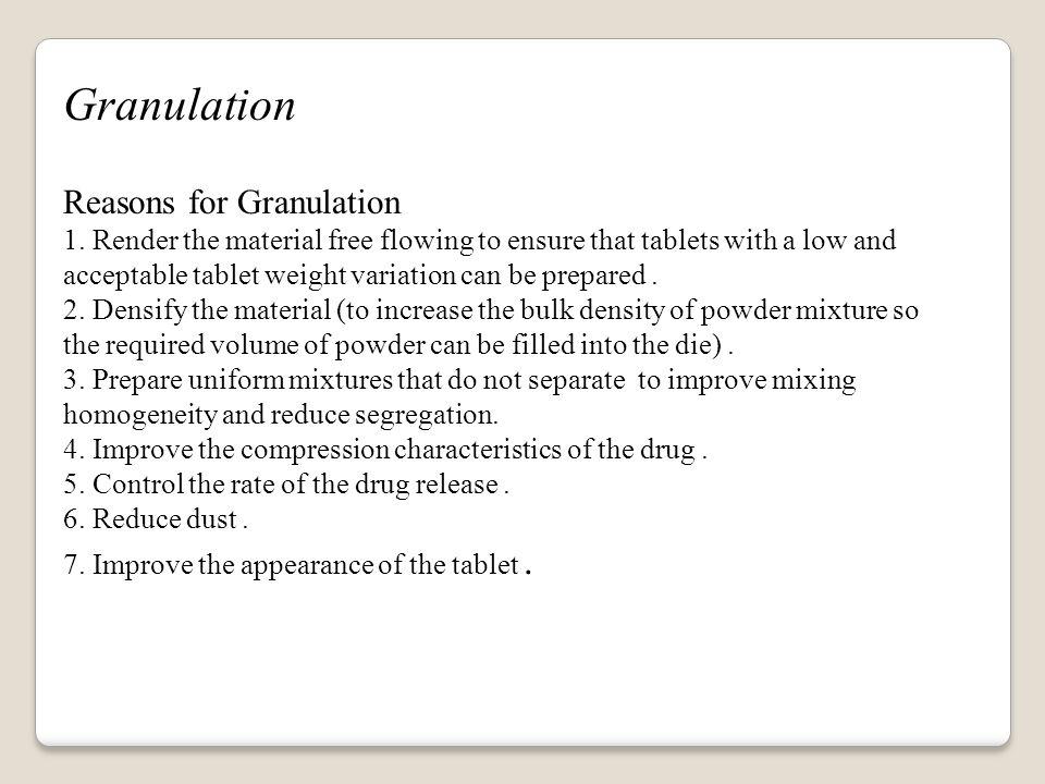 Granulation Reasons for Granulation