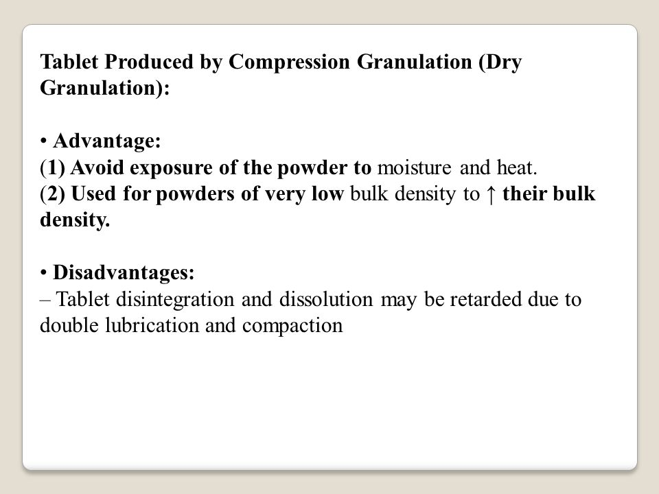 Tablet Produced by Compression Granulation (Dry Granulation):