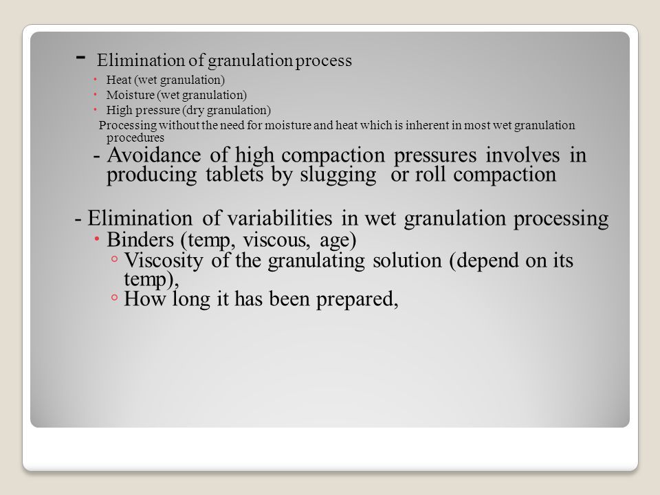 - Elimination of granulation process