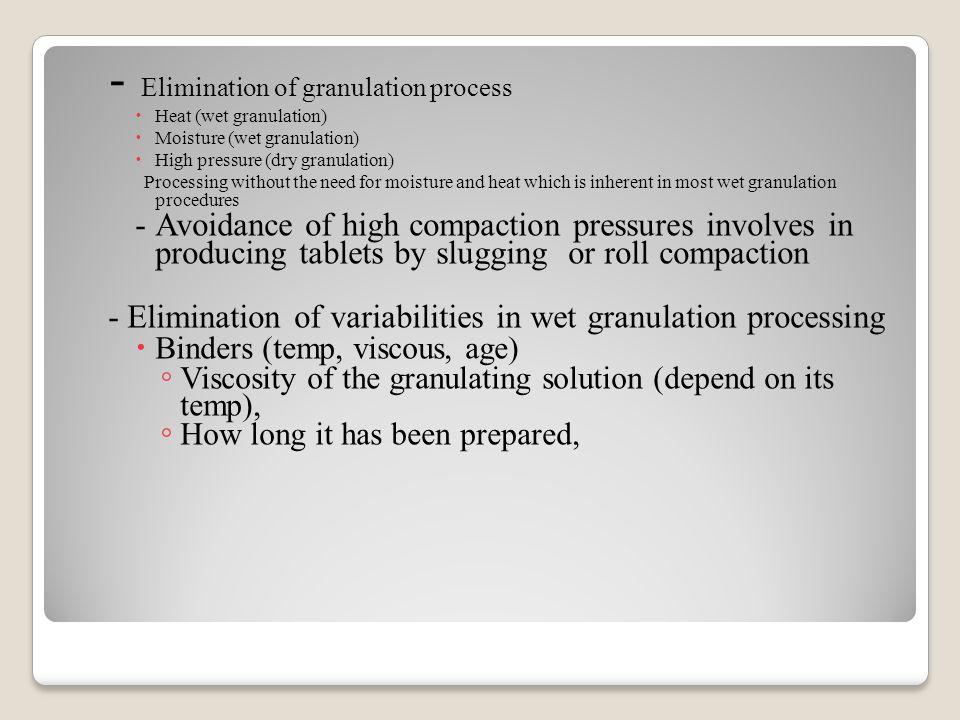 - Elimination of granulation process