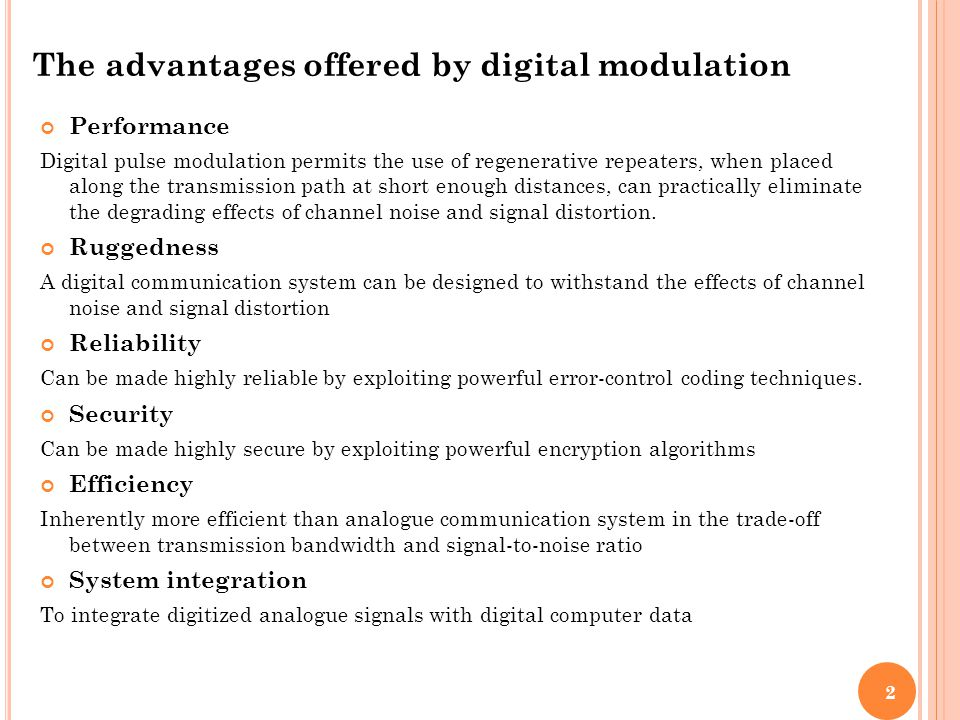 The advantages offered by digital modulation
