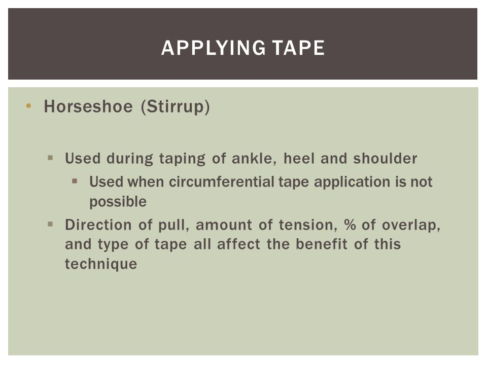 Applying Tape Horseshoe (Stirrup)