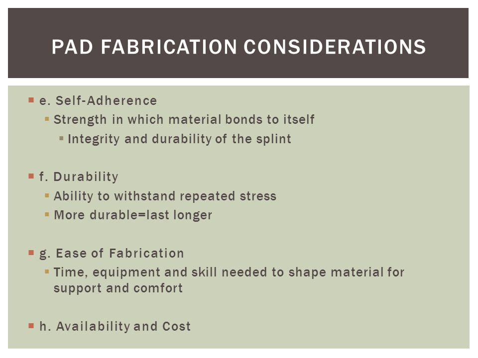 Pad Fabrication Considerations
