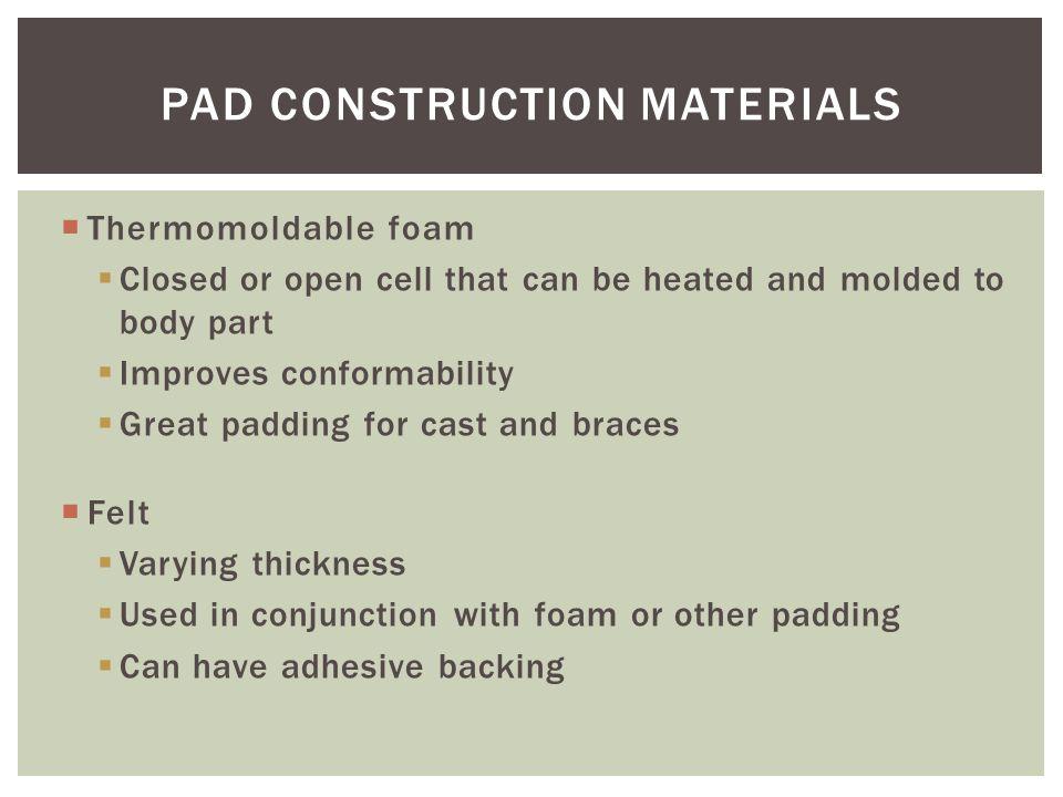 Pad Construction Materials