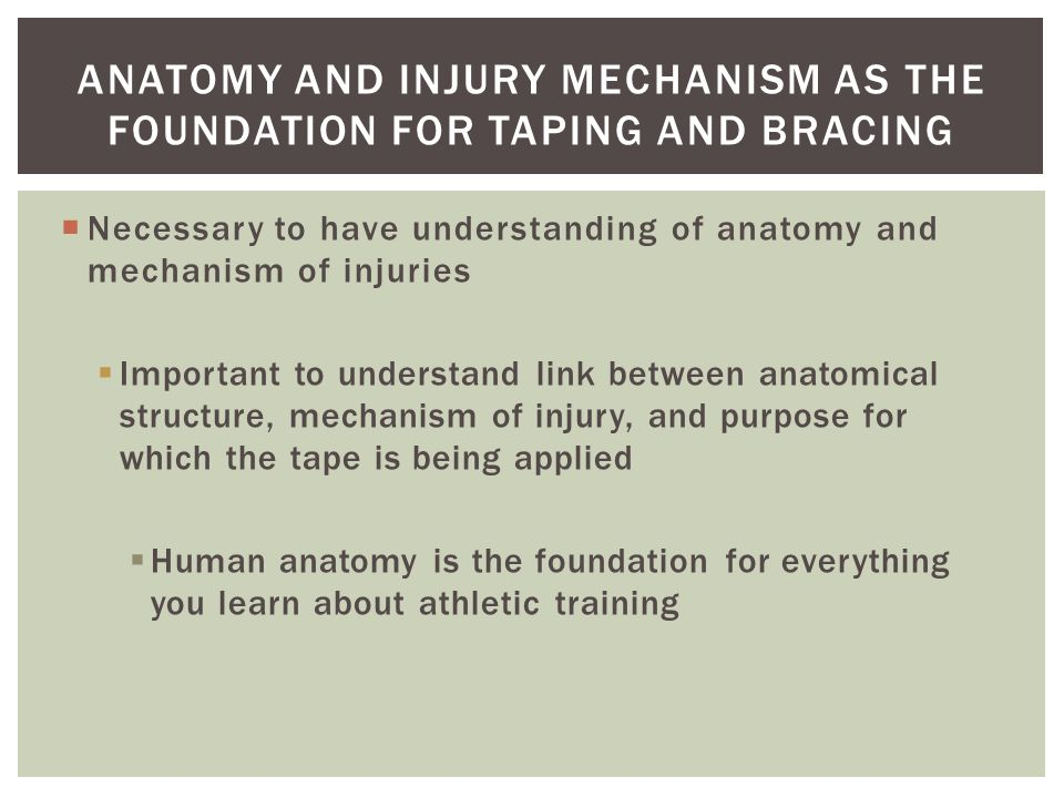 Anatomy and Injury Mechanism as the Foundation for Taping and Bracing