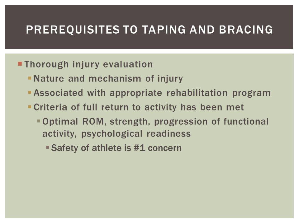 Prerequisites to Taping and Bracing