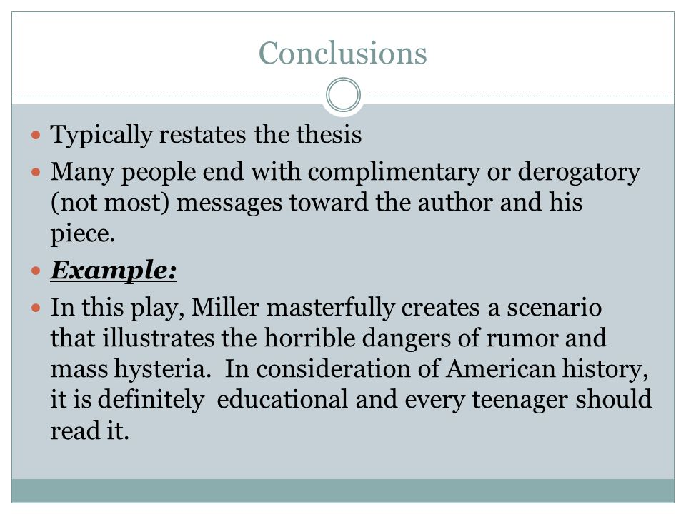 Conclusions Typically restates the thesis