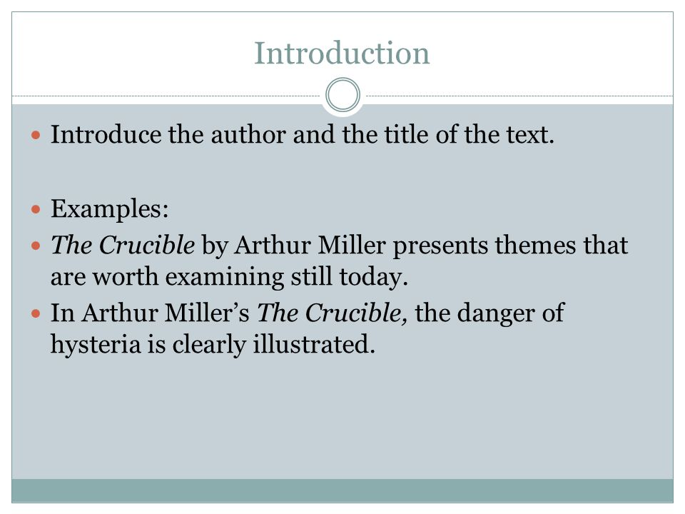 Introduction Introduce the author and the title of the text. Examples: