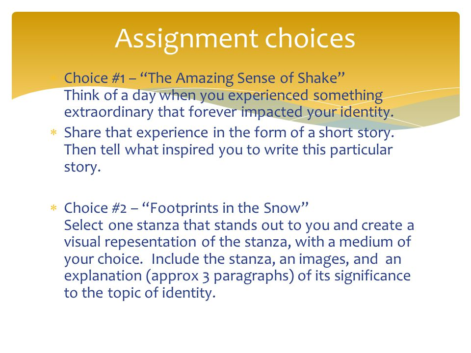 Assignment choices