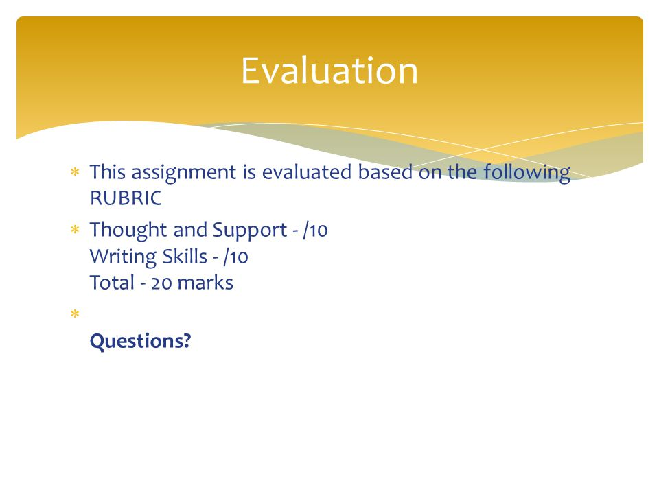 Evaluation This assignment is evaluated based on the following RUBRIC