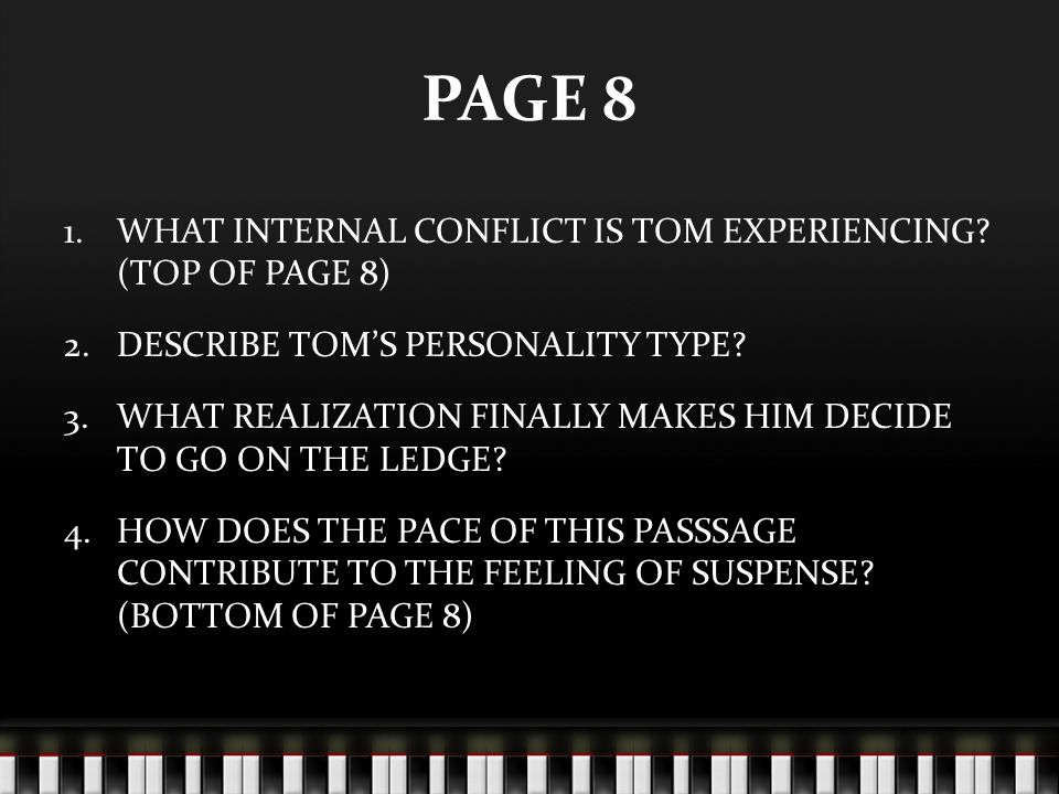 PAGE 8 WHAT INTERNAL CONFLICT IS TOM EXPERIENCING (TOP OF PAGE 8)