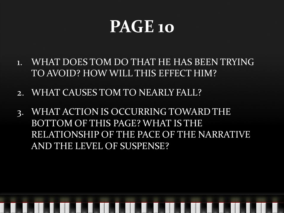 PAGE 10 WHAT DOES TOM DO THAT HE HAS BEEN TRYING TO AVOID HOW WILL THIS EFFECT HIM WHAT CAUSES TOM TO NEARLY FALL