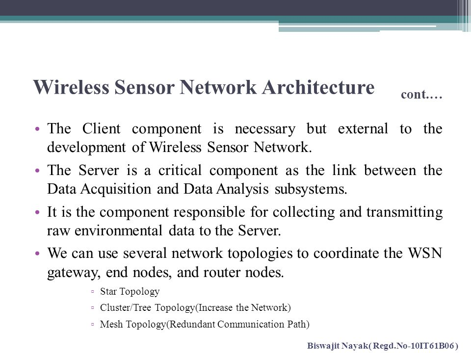 Wireless Sensor Network Architecture cont.…