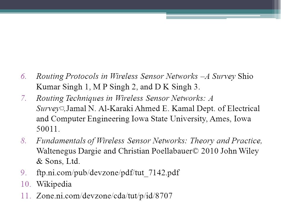 Routing Protocols in Wireless Sensor Networks –A Survey Shio Kumar Singh 1, M P Singh 2, and D K Singh 3.