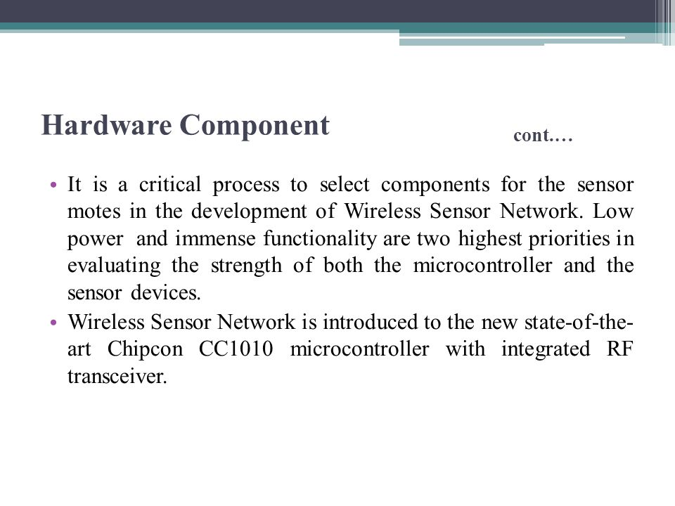 Hardware Component cont.…