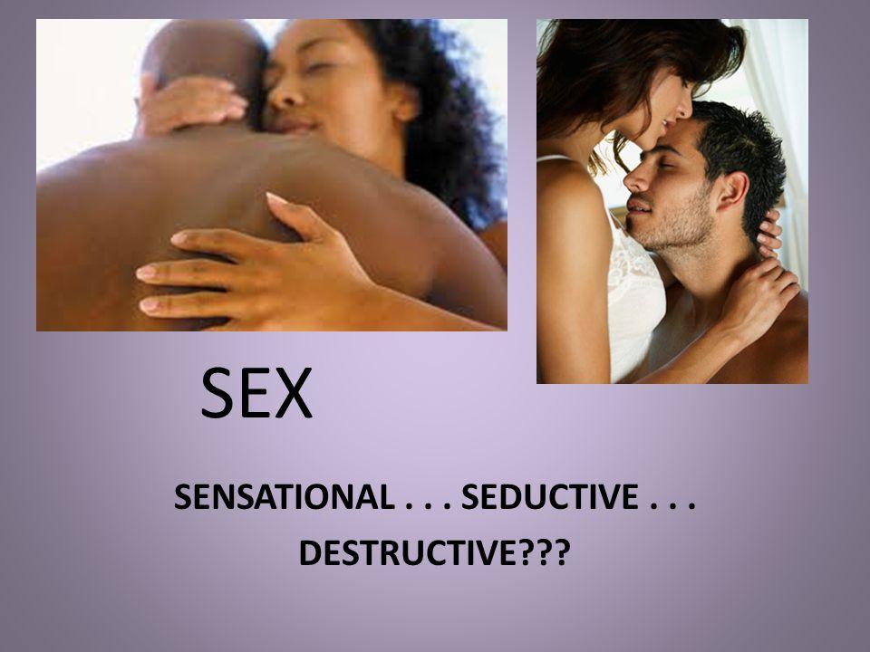 SENSATIONAL . . . SEDUCTIVE . . . DESTRUCTIVE