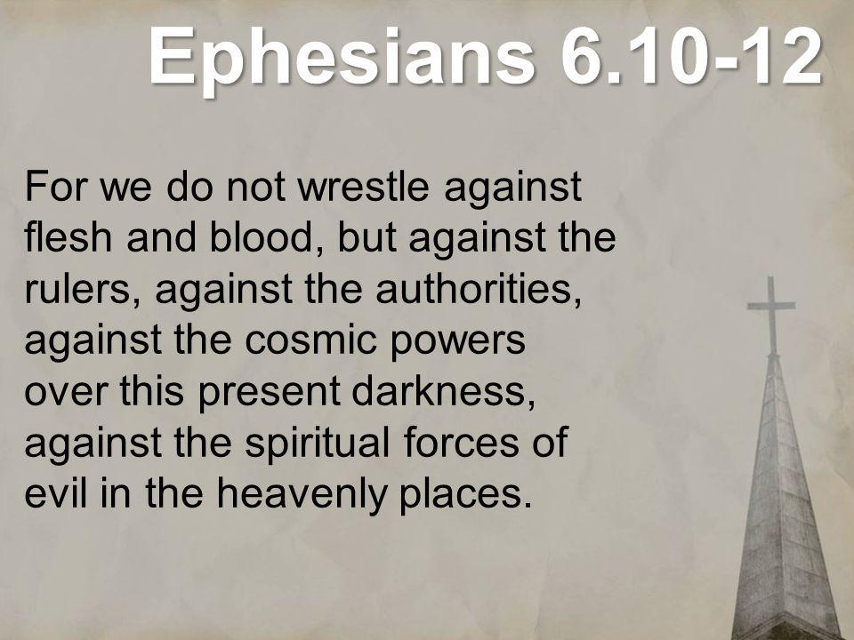 Ephesians 6.10-12