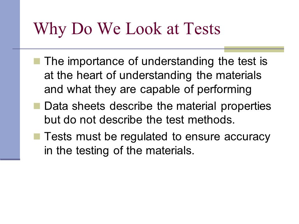Why Do We Look at Tests