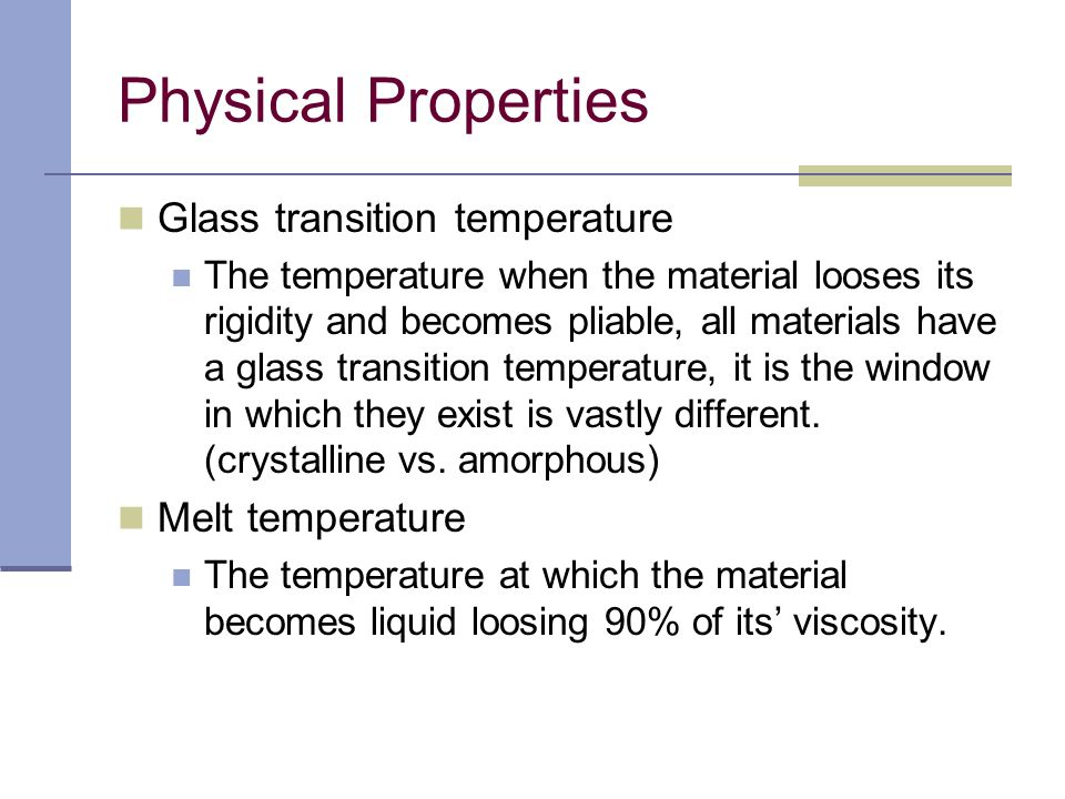Physical Properties Glass transition temperature Melt temperature