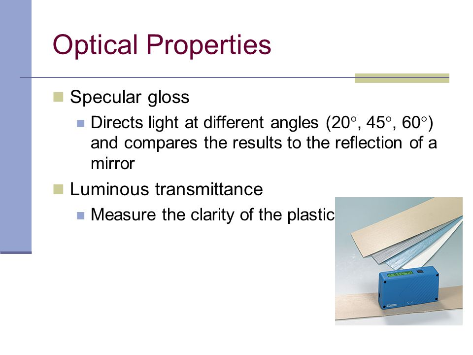 Optical Properties Specular gloss Luminous transmittance