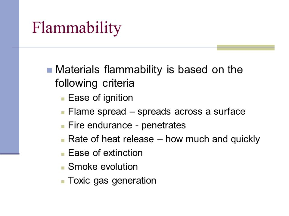 Flammability Materials flammability is based on the following criteria