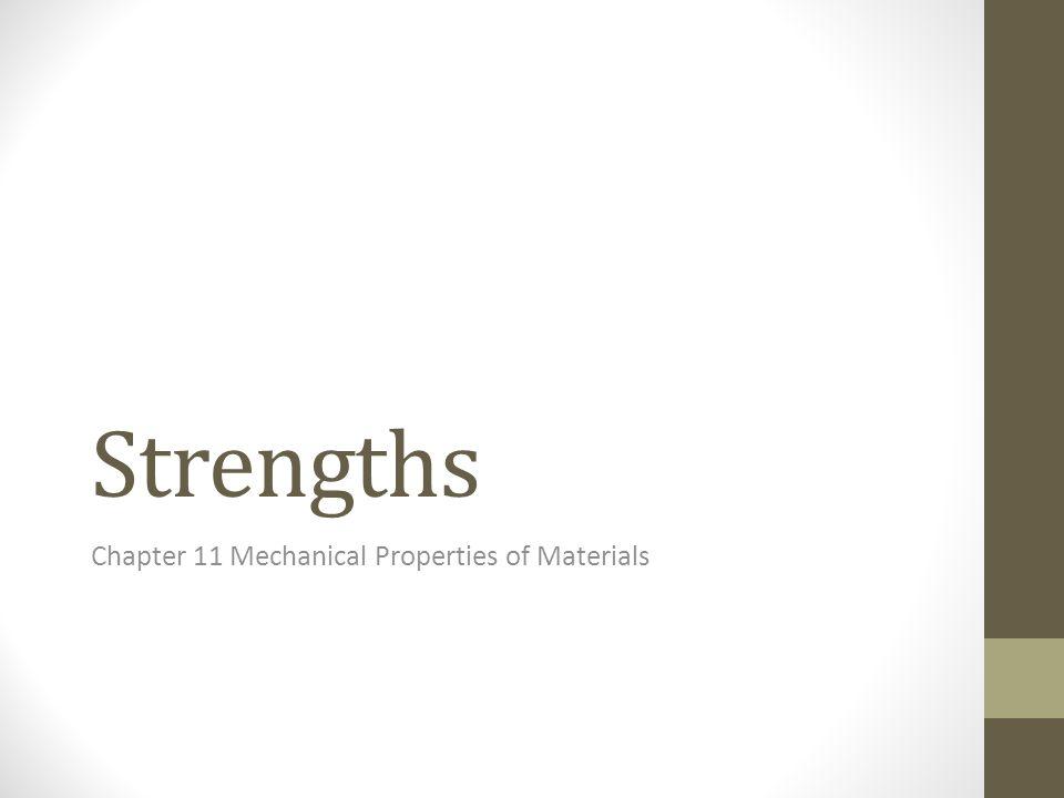 Chapter 11 Mechanical Properties of Materials