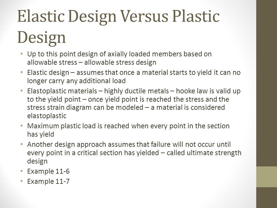 Elastic Design Versus Plastic Design