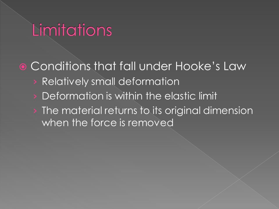 Limitations Conditions that fall under Hooke's Law