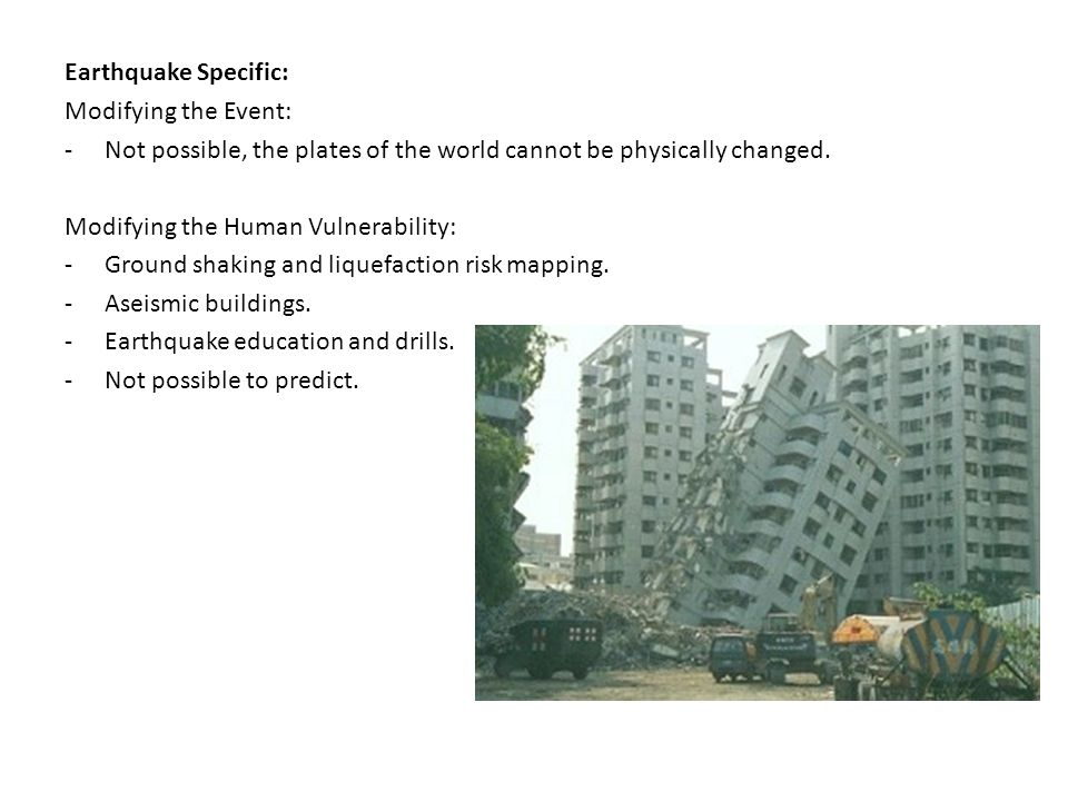 Earthquake Specific: Modifying the Event: Not possible, the plates of the world cannot be physically changed.