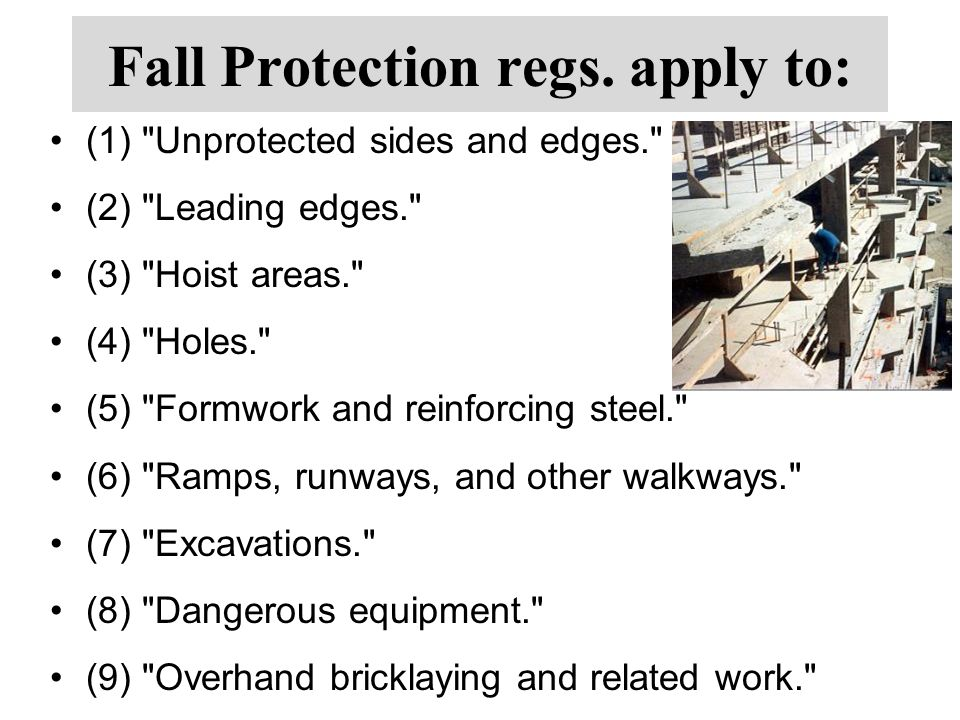 Fall Protection regs. apply to: