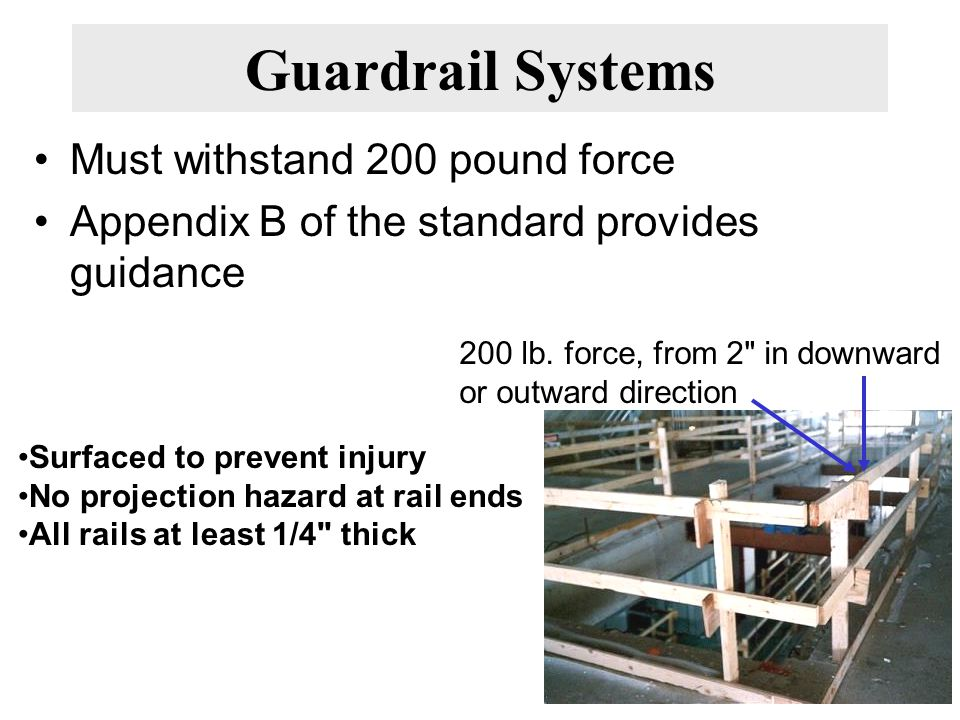 Guardrail Systems Must withstand 200 pound force