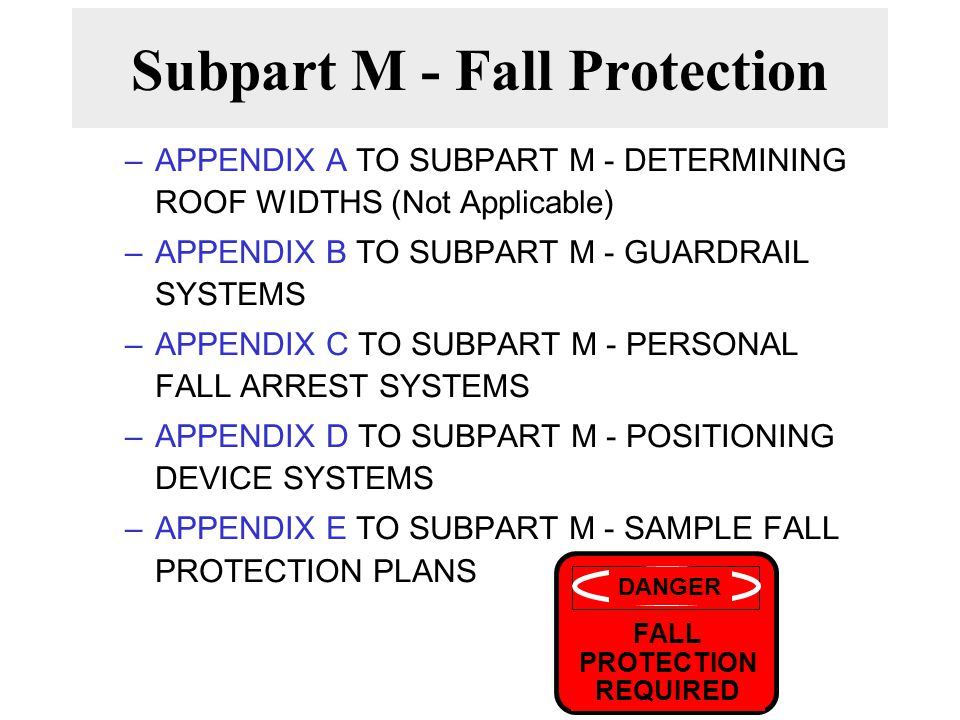 Subpart M - Fall Protection