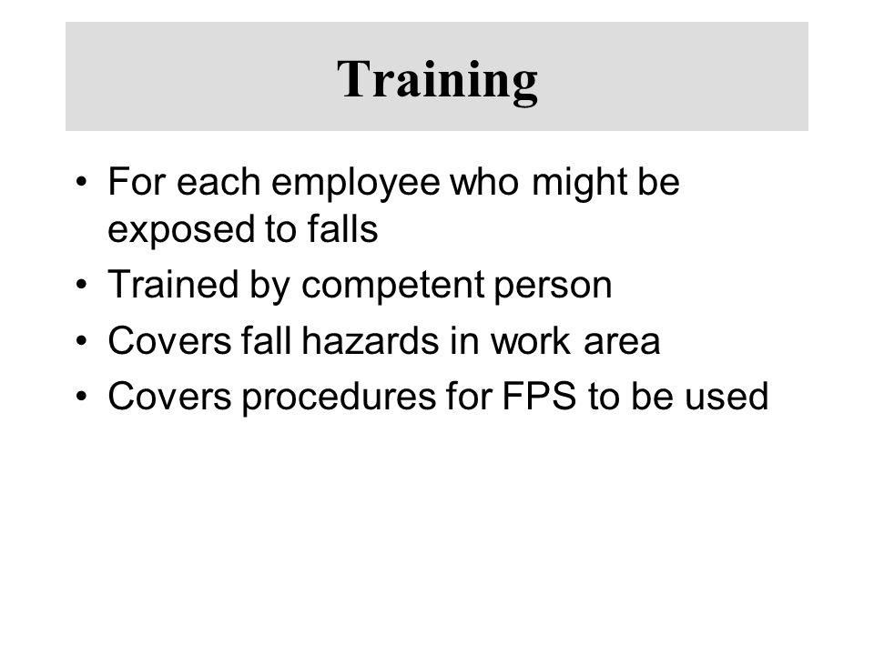 Training For each employee who might be exposed to falls