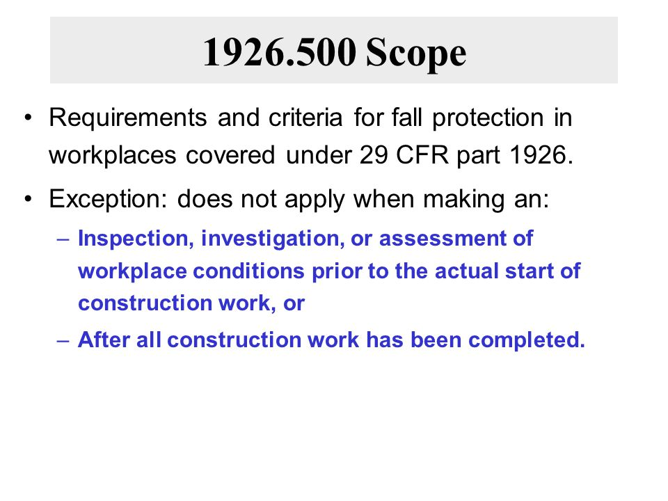1926.500 Scope Requirements and criteria for fall protection in workplaces covered under 29 CFR part 1926.