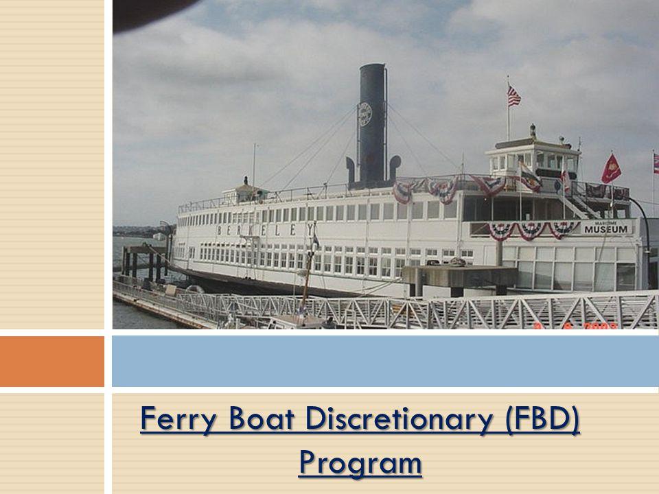 Ferry Boat Discretionary (FBD) Program