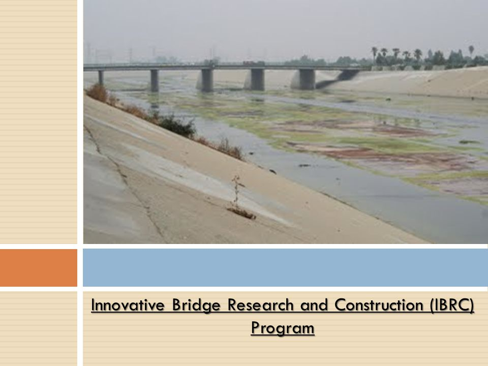 Innovative Bridge Research and Construction (IBRC) Program