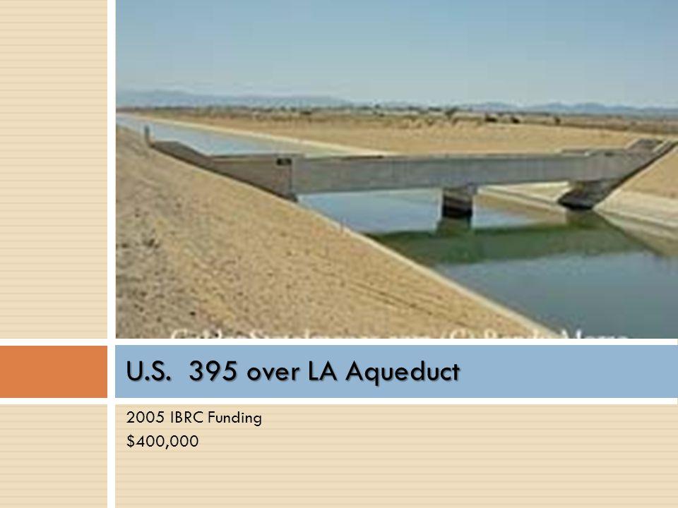 U.S. 395 over LA Aqueduct 2005 IBRC Funding $400,000